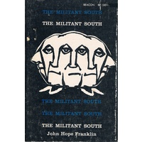 The Militant South. 1800-1861.