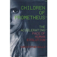 Children Of Prometheus. The Accelerating Pace Of Human Evolution