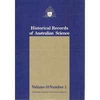 Historical Records Of Australian Science.volume 10, Number 1