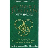 New Spring. A Wheel Of Time Novel