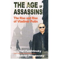 The Age Of Assassins. The Rise And Rise Of Vladimir Putin