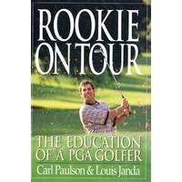 Rookie On Tour. The Education Of A Pga Golfer