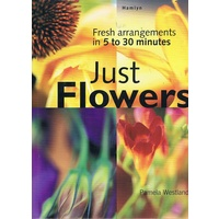Just Flowers.  Fresh Flower arrangments in 5-30 minutes