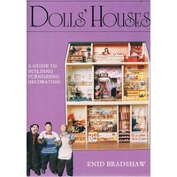 Doll's Houses. A Guide To Building Furnishing Decorating