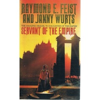 Servant Of The Empire. Sequel To Daughter Of The Empire