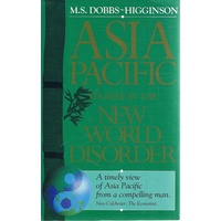 Asia Pacific. Its Role In The New World Disorder.