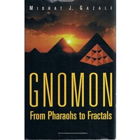 Gnomon From Pharaohs To Fractals