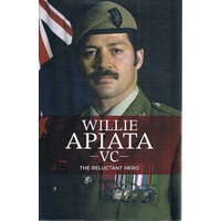 Willie Apiata VC. The Reluctant Hero