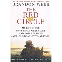 The Red Circle. My Life In The Navy Seal Sniper Corps And How I Trained America's Deadliest Marksman