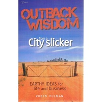 Outback Wisdom From A City Slicker