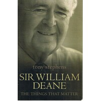 Sir William Deane. The Things That Matter