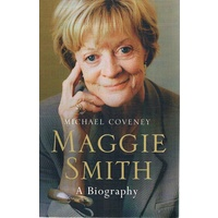 Maggie Smith. A Biography