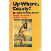 Up Where, Cazaly. The Great Australian Game