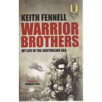 Warrior Brothers. My Life In The Australian SAS