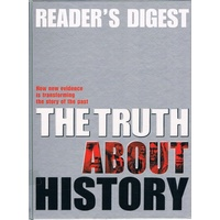 The Truth About History. How New Evidence is Transforming the Story of the Past