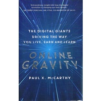 Online Gravity. The Digital Giants Driving the Way You Live, Earn and Learn