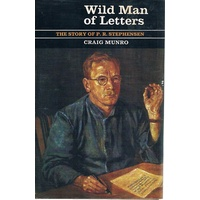 Wild Man Of Letters. The Story Of P. R. Stephenson