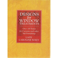 Designs For Window Treatments. Over 100 Styles For Curtains And Other Soft Furnishings