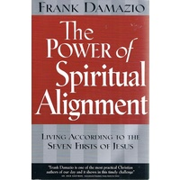 The Power Of Spiritual Alignment. Living According To The Seven Firsts Of Jesus