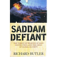 Saddam Defiant. The Threat Of Weapons Of Mass Destruction, And The Crisis Of Global Security