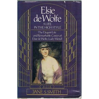 Elsie De Wolfe. A Life In The High Style