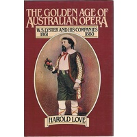 The Golden Age Of Australian Opera. W.S. Lyster And His Companies, 1861-1880