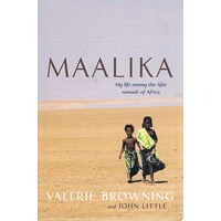 Maalika. My Life Among The Afar Nomads Of Africa