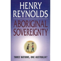 Aboriginal Sovereignty. Three Nations, One Australia