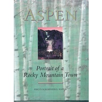 Aspen. Portrait Of A Rocky Mountain Town