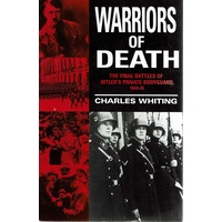 Warriors Of Death. The Final Battles Of Hitler's Private Bodyguard,1944-45