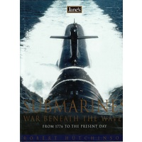 Jane's Submarines. War Beneath The Waves From 1776 To The Present Day