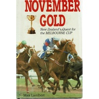 November Gold. New Zealand's Quest For The Melbourne Cup