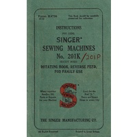 Instructions For Using Singer Sewing Machines No. 201K(except 201K2) Rotating Hook, Reverse Feed, For Family Use
