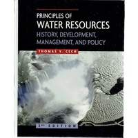 Principles Of Water Resources. History, Development, Management, And Policy