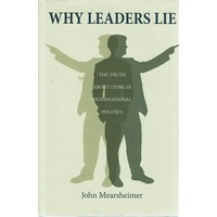 Why Leaders Lie. The Truth About Lying In International Politics