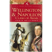 Wellington And Napoleon. Clash Of Arms