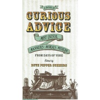 A Book Of Curious Advice. Most Unusual Manners, Morals, Medicine