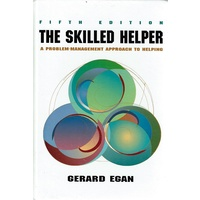 The Skilled Helper. A Problem-Management Approach To Helping