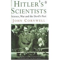 Hitler's Scientists. Science, War And The Devil's Pact
