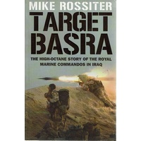 Target Basra. The High-octane Story Of The Royal Marine Commandos In Iraq