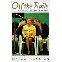 Off The Rails. The Pauline Hanson Trip