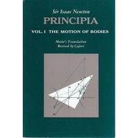 Sir Isaac Newton Principia Vol.1. The Motion of Bodies