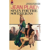 Spain For The Sovereigns. Second Book In Her Famous Trilogy About Ferdinand And Isabella Of Spain.