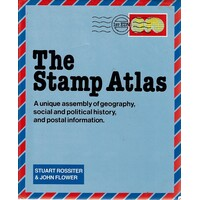 The Stamp Atlas. A Unique Assembly Of Geography, Social And Political History, And Postal Information