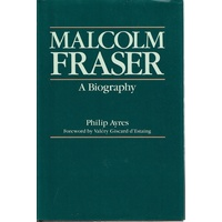 Malcolm Fraser. A Biography