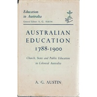 Australian Education 1788-1900 Church State And Public Education In Colonial Australia