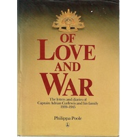 Of Love And War. The Letters And Diaries Of Captain Adrian Curlewis And His Family, 1939-1945