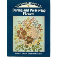 The Complete Guide To Drying And Preserving Flowers