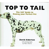 Top To Tail. The 360 Guide To  Picking Your Perfect Pet