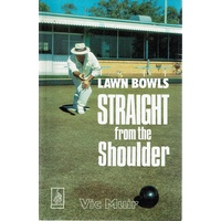 Lawn Bowls. Straight From The Shoulder